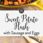 Sweet Potato Hash w Sausage and Eggs