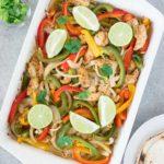 easy baked chicken fajitas in a casserole dish