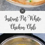 instant pot white chicken chili - long pin